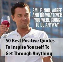 50 Best Positive Quotes To Inspire Yourself To Get Through Anything