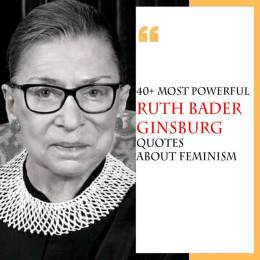 40 + Most Powerful Ruth Bader Ginsburg Quotes About Feminism