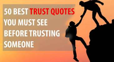 50 BEST TRUST QUOTES YOU MUST SEE BEFORE TRUSTING SOMEONE