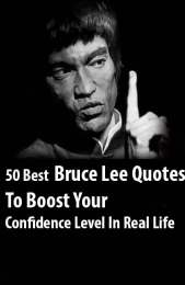 50 Best Bruce Lee Quotes To Boost Your Confidence Level In Real Life