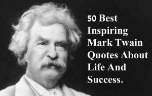 50 Best Inspiring Mark Twain Quotes About Life