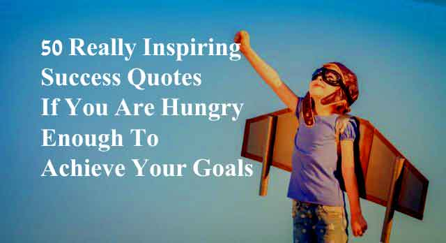 really inspiring success quotes to achieve your life goals