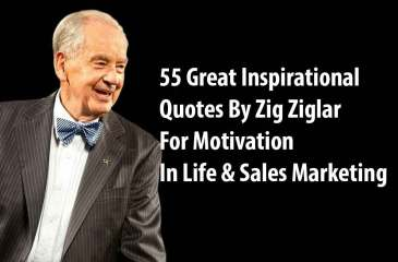 55 Great Inspirational Quotes By Zig Ziglar For Motivation In Life & Sales Marketing