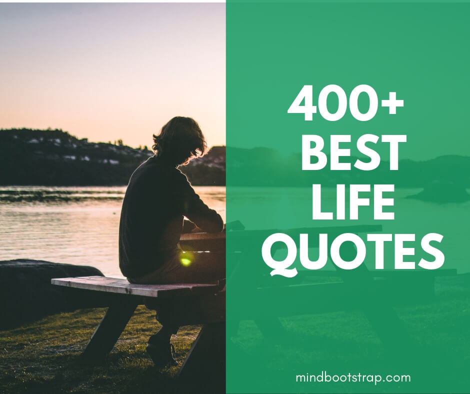 Best life quotes and sayings