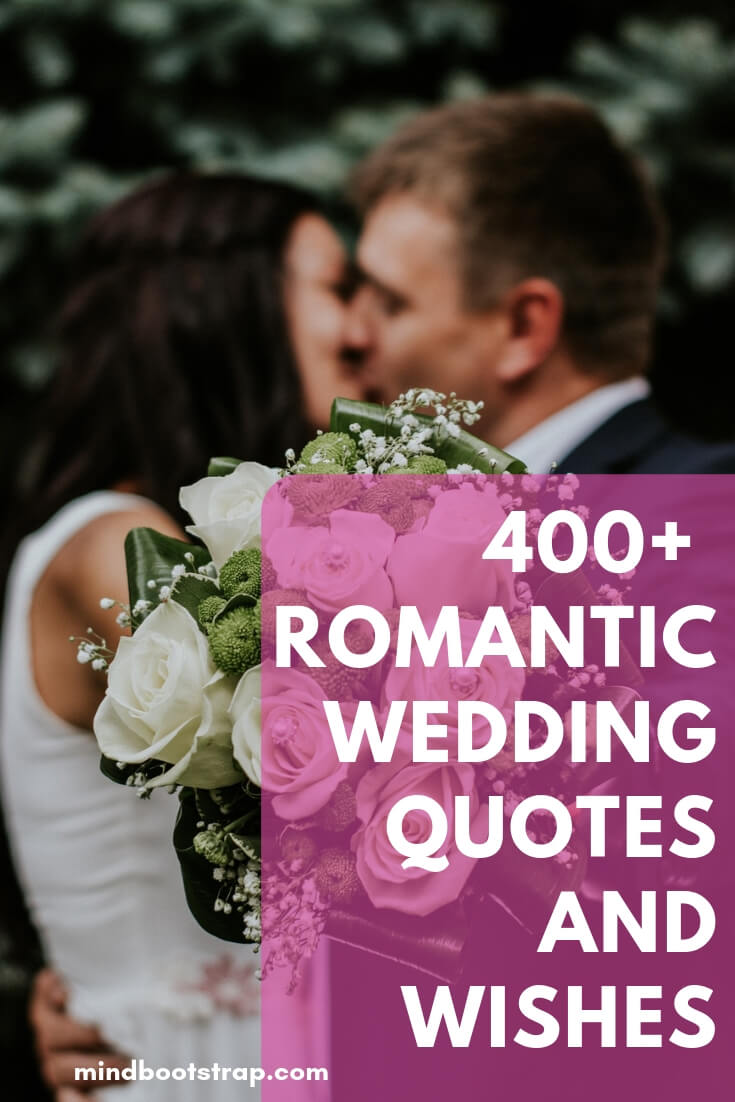 400 Best Romantic Marriage Quotes To Say In Wedding Toasts
