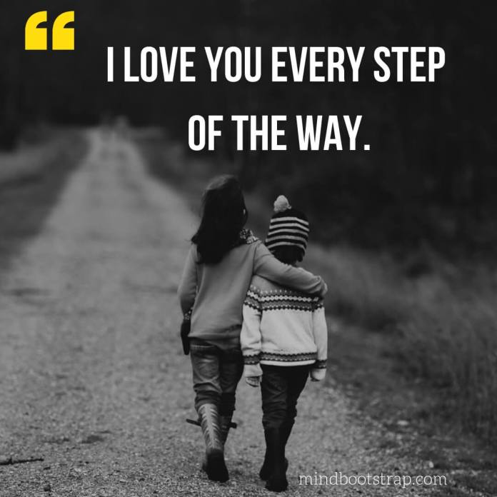Sweet, Cute and Short I Love You Quotes & Sayings | I love you every step of the way. | MindBootstrap.com