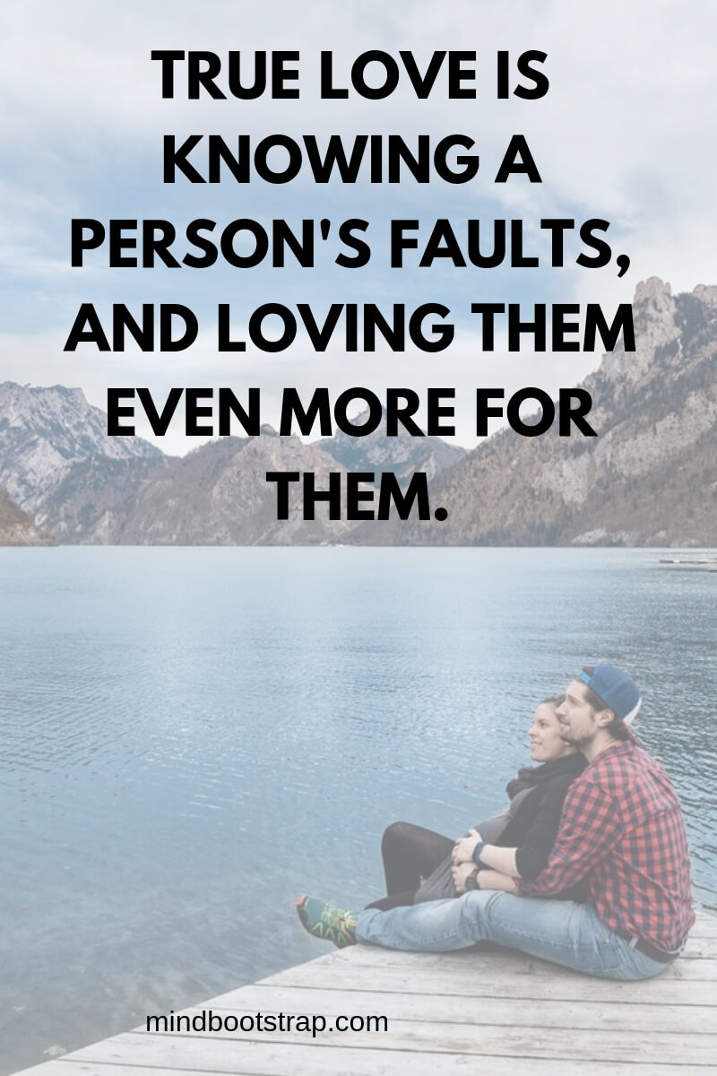 True Love Quotes & Sayings For Him or Her | True love is knowing a person's faults, and loving them even more for them.