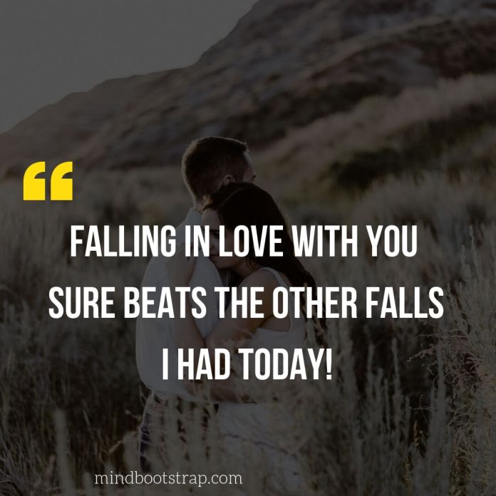 Cute & Sweet Love Quotes For Him | Falling in love with you sure beats the other falls I had today! | MindBootstrap.com