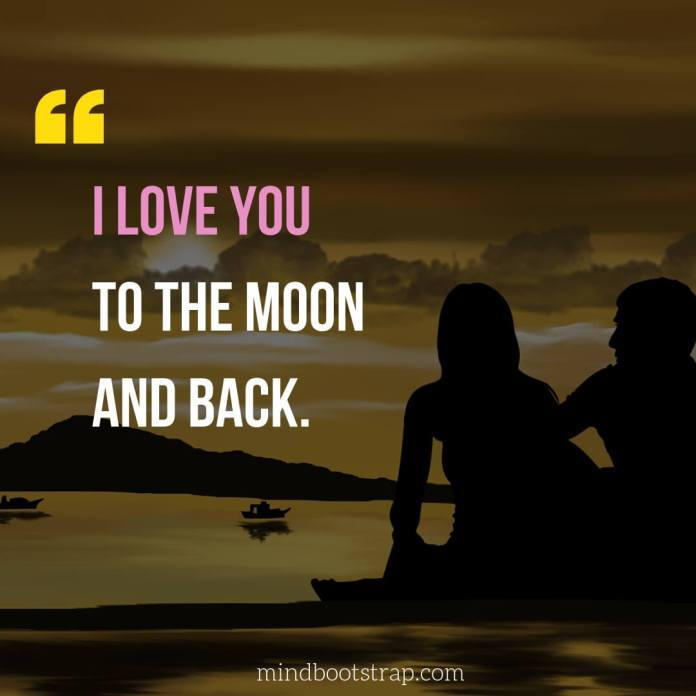 Sweet, Cute and Short I Love You Quotes & Sayings | I love you to the moon and back. | MindBootstrap