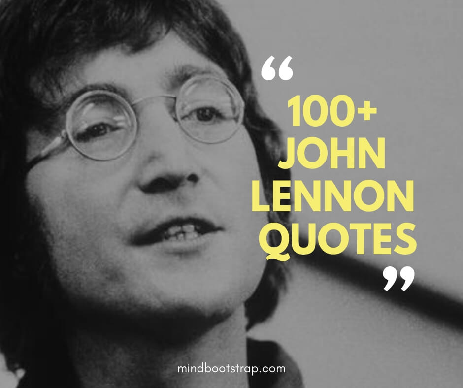 103+ Powerful John Lennon Quotes That Will Inspire You