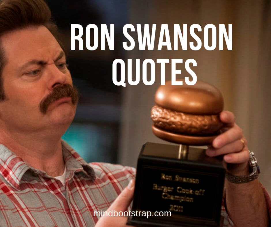 28+ Funny Ron Swanson Quotes & Saings