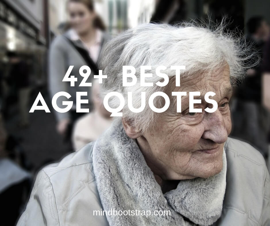 42+ Inspiring Age Quotes and Sayings