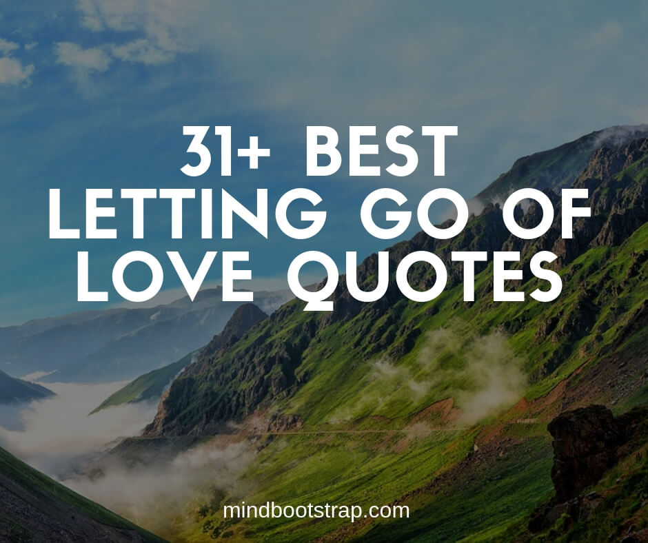 Best letting go of love quotes and sayings