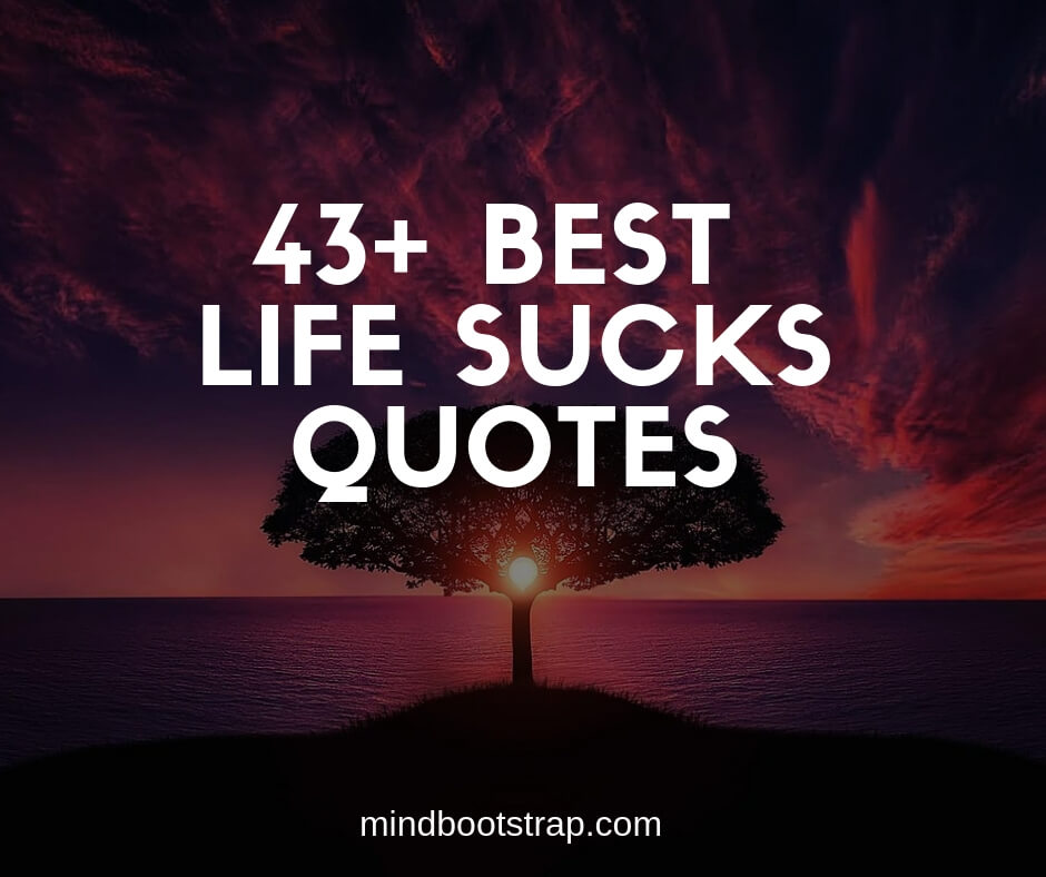 Best Life sucks quotes and sayings