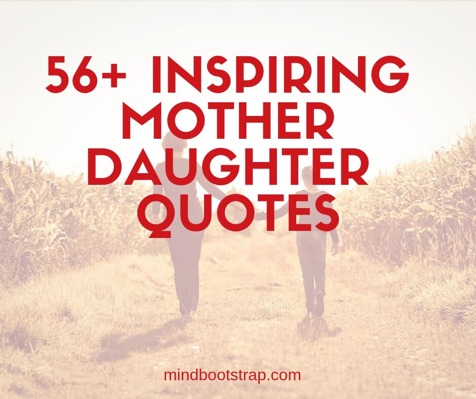 56+ Inspiring Mother Daughter Quotes & Sayings From The Heart ^^