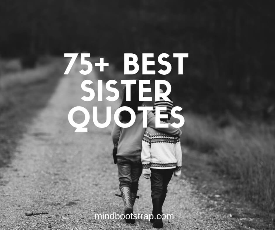 75+ Inspiring Sister Quotes and Sayings