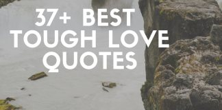37+ Best Tough Love Quotes & Sayings