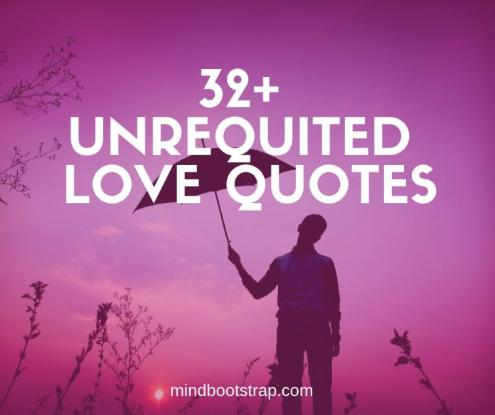 best unrequited love quotes & sayings