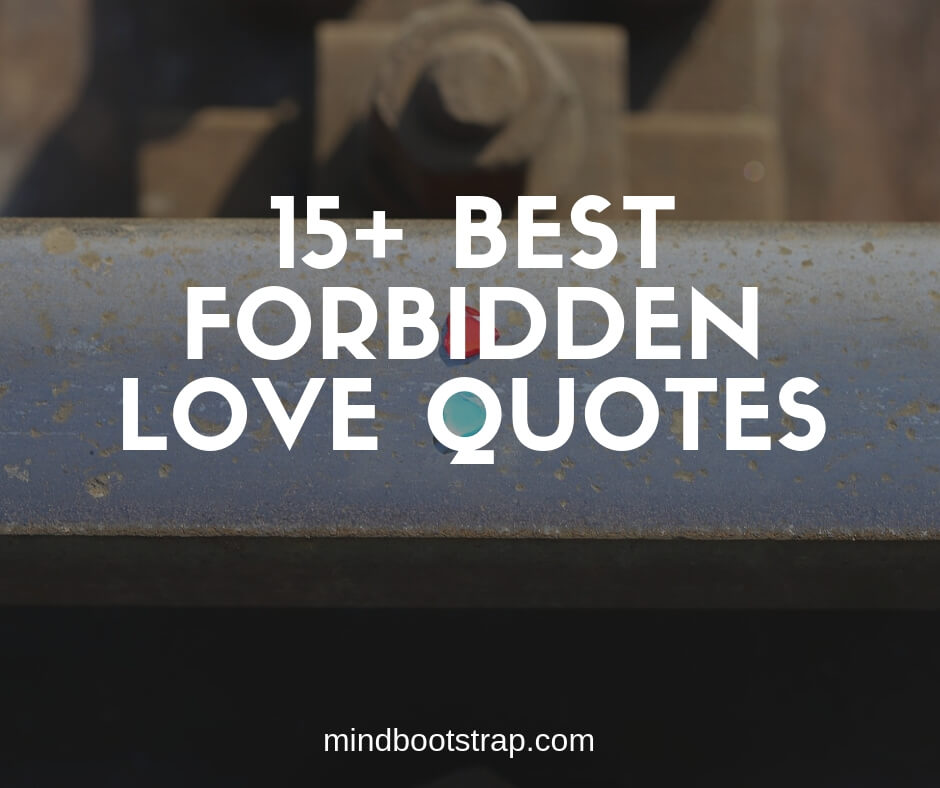 15+ Inspiring Forbidden Love Quotes and Sayings - MindBootstrap