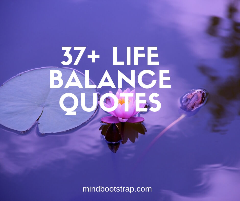 Best life balance quotes and sayings