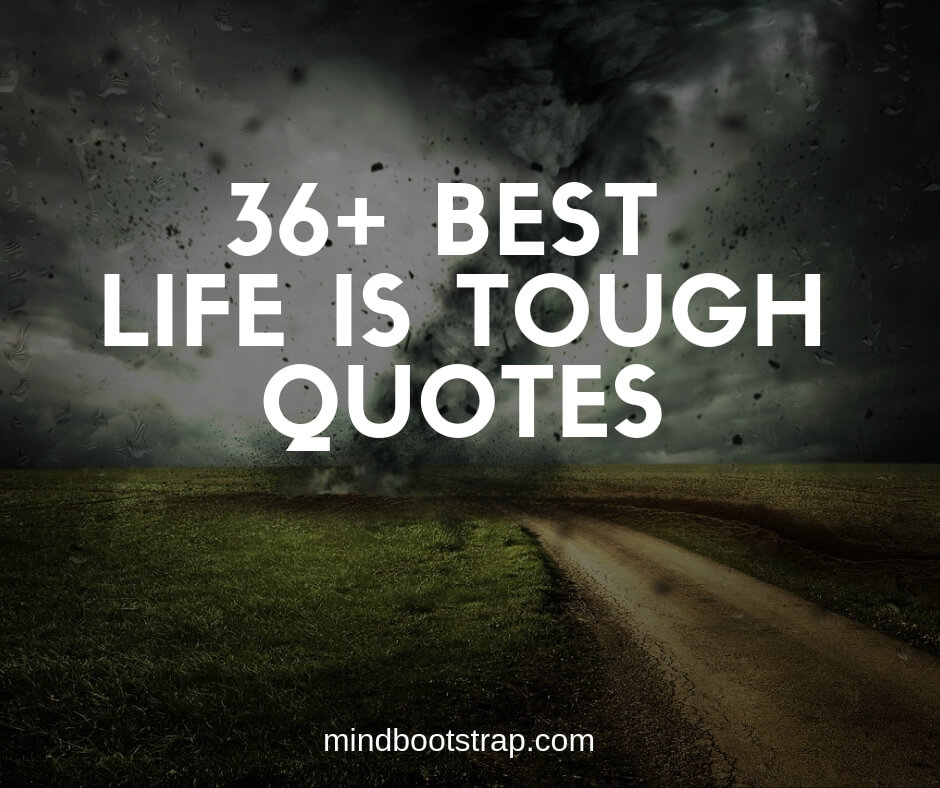 Life is Tough Quotes and Sayings