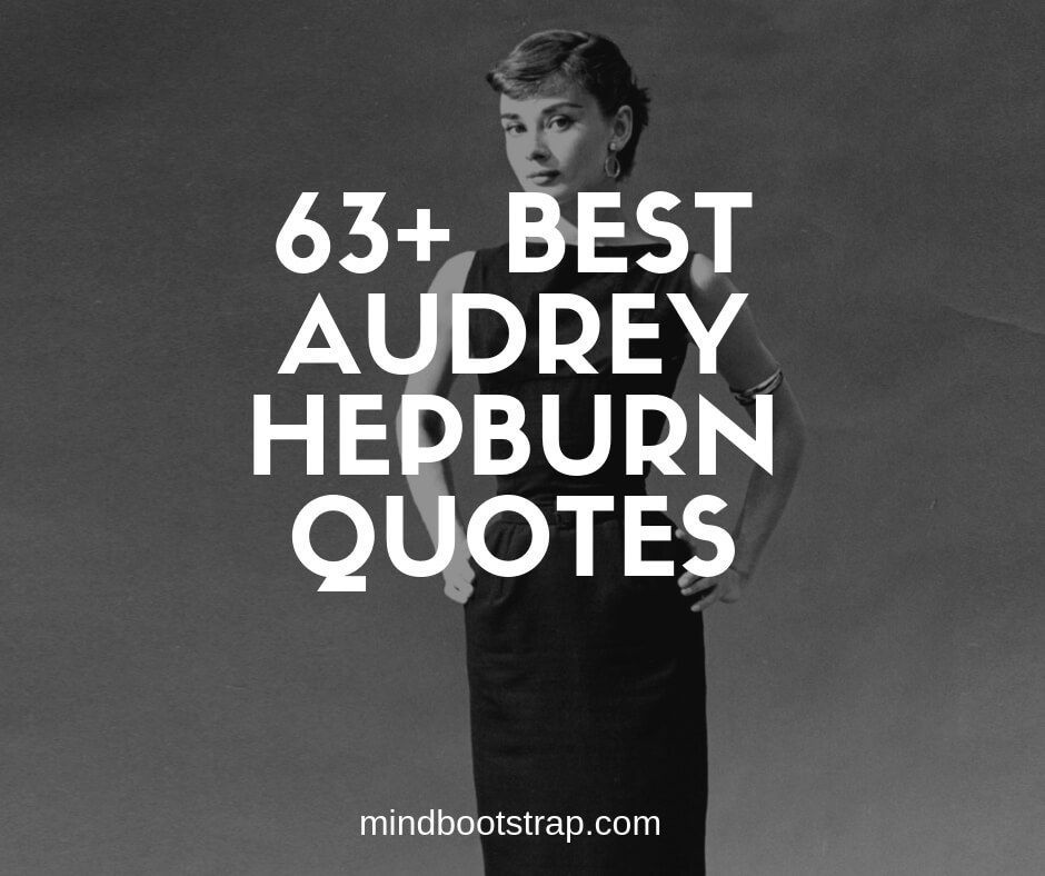 best audrey hepburn quotes and sayings