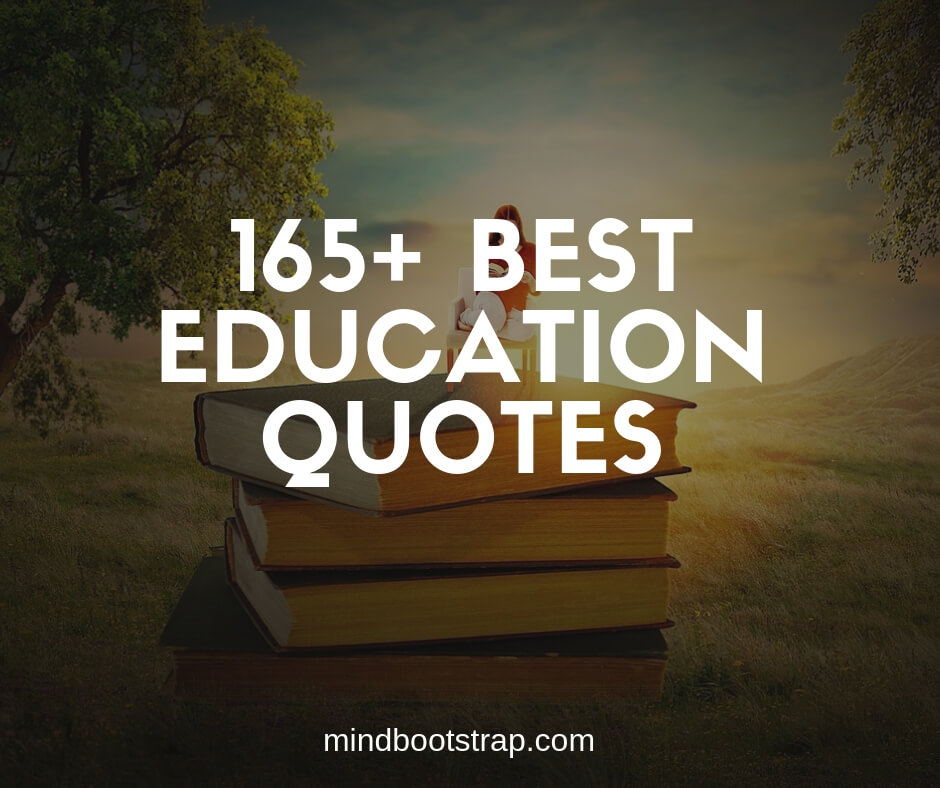 165+Inspiring Education Quotes and Sayings