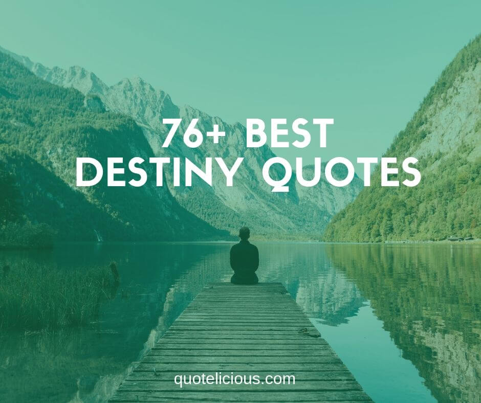 best destiny quotes and sayings