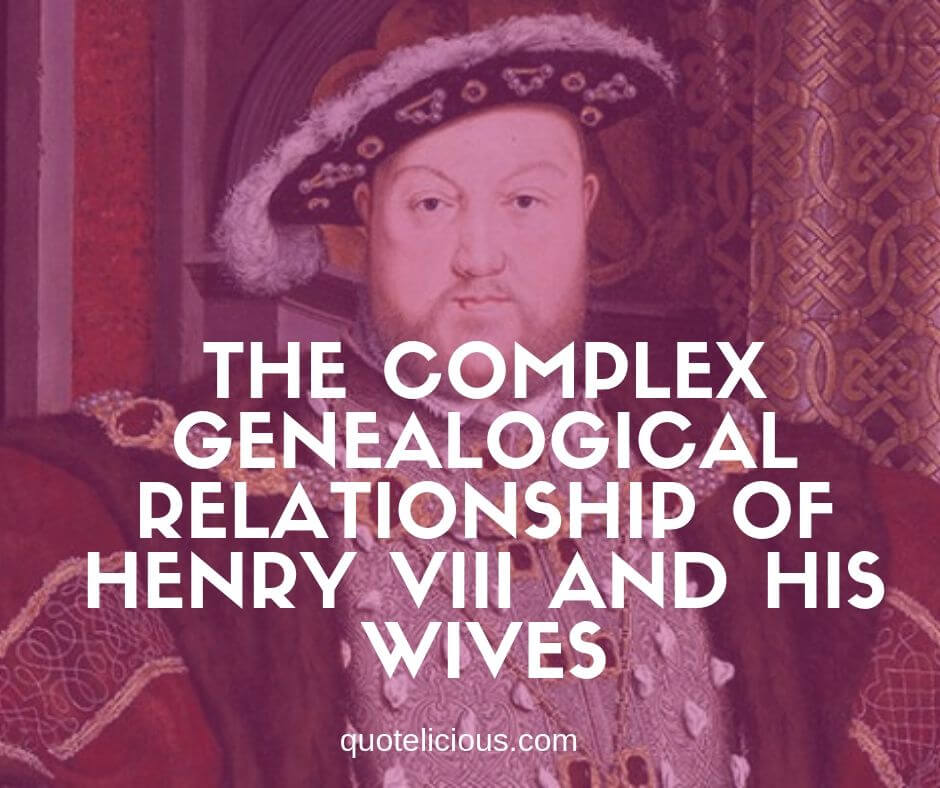 The Complex Genealogical Relationship of Henry VIII and His Wives