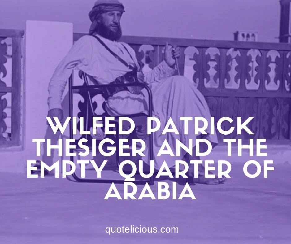 Wilfed Patrick Thesiger and the Empty Quarter of Arabia