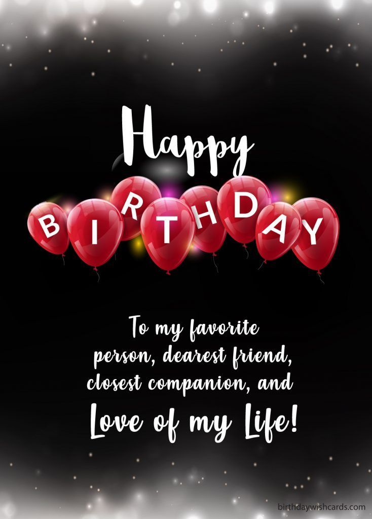 Happy Birthday Love Of My Life Lucy Birthday Fm Quotes Discover The Best Daily Quotes Wishes Cards