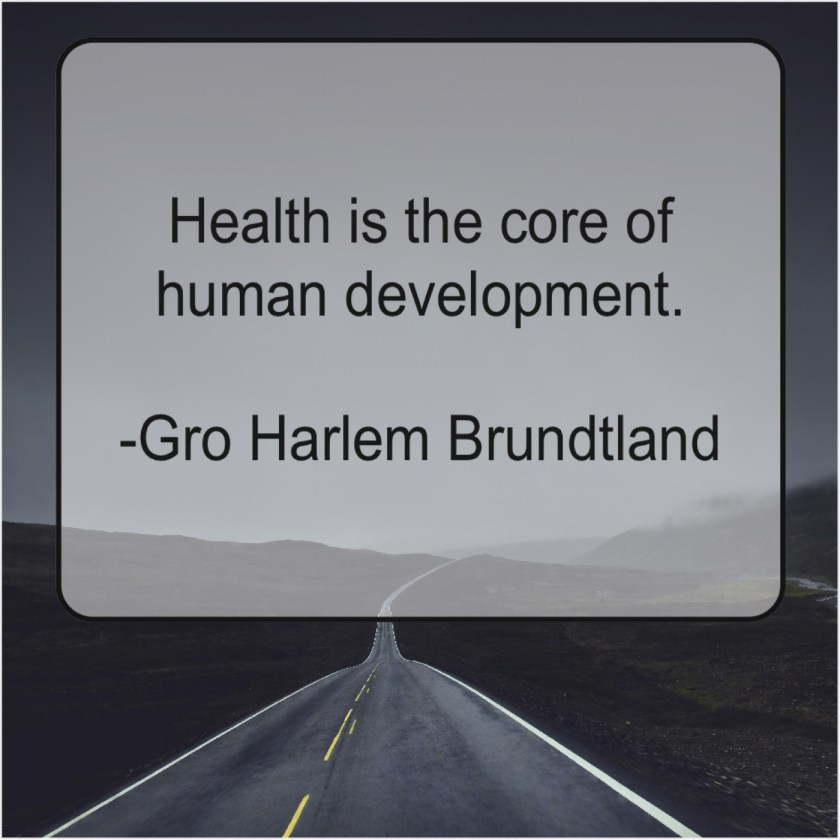 Gro Harlem Brundtland Health Is The Core Of Quote Pals