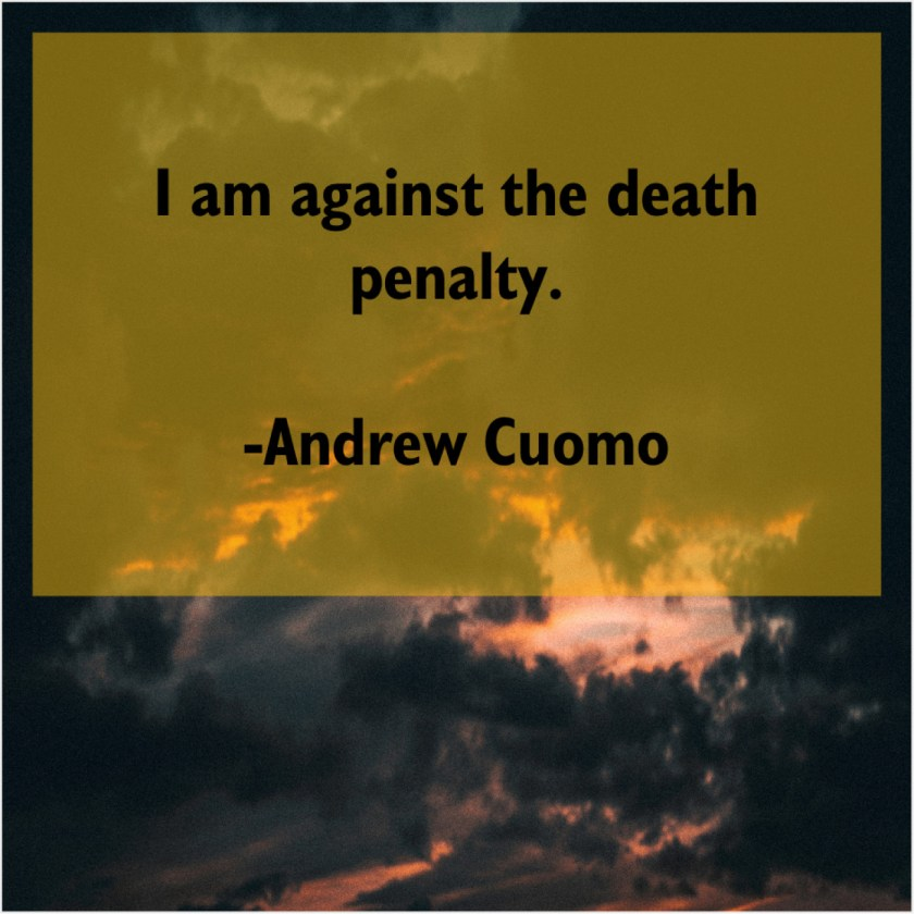 Andrew Cuomo – I am against the death… – Quote Pals