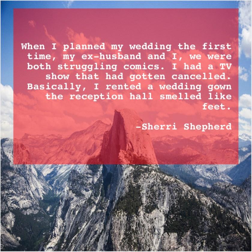 Sherri Shepherd – When I planned my wedding… – Quote Pals