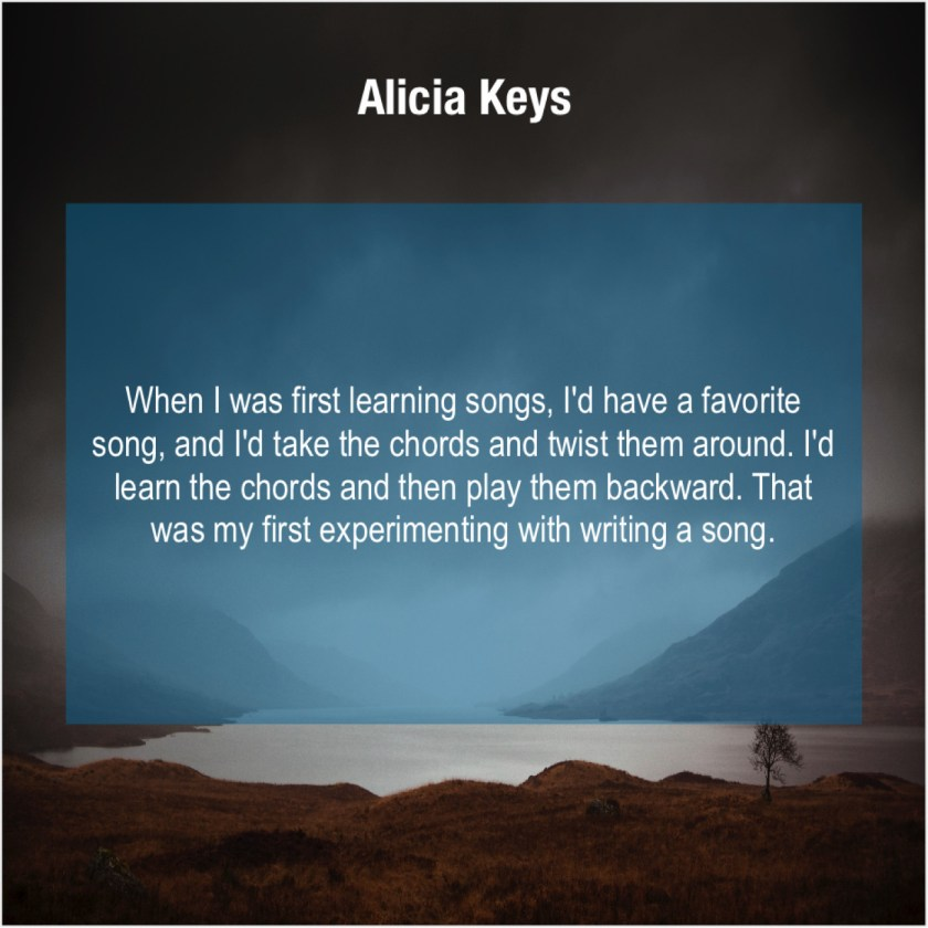 Alicia Keys – When I was first learning… – Quote Pals