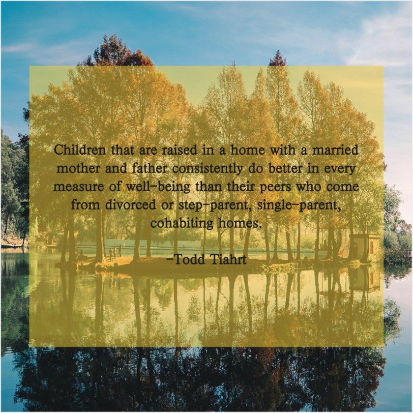 Todd Tiahrt – Children that are raised in… – Quote Pals