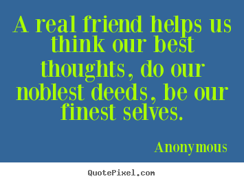 Anonymous Quotes About Friendship Enchanting Anonymous Quotes About Friendship 08  Quotesbae