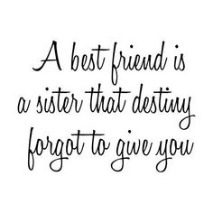 Quotes About Friend Like A Sister Meme Image 01