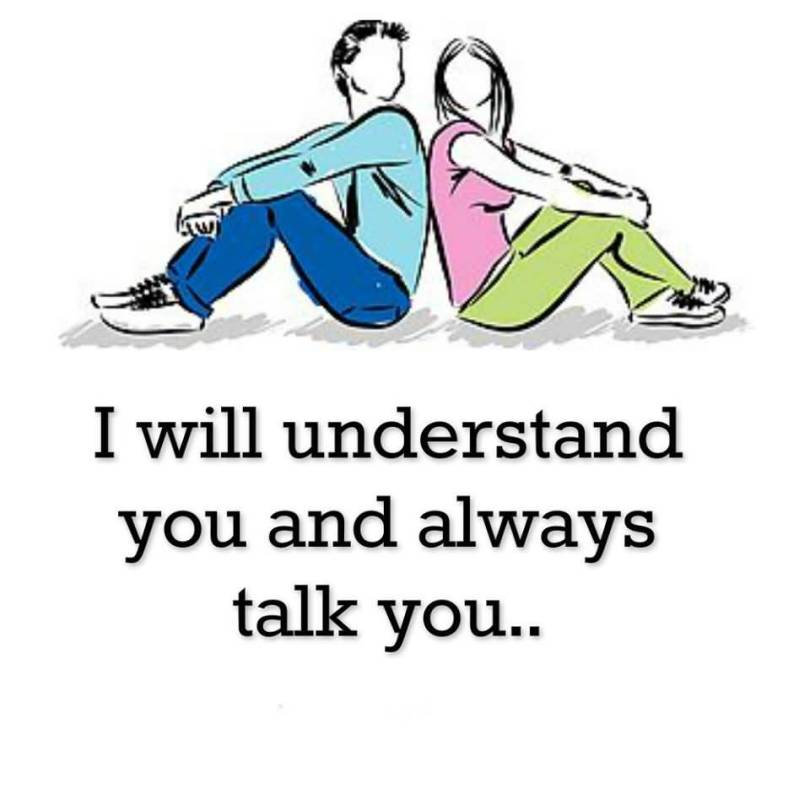 4. I WILL UNDERSTAND YOU AND ALWAYS TALK YOU
