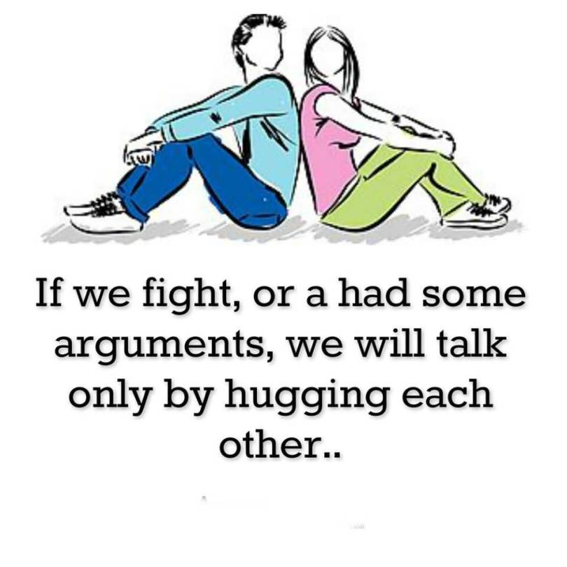 5. IF WE FIGHT OR A HAD SOME ARGUMENT