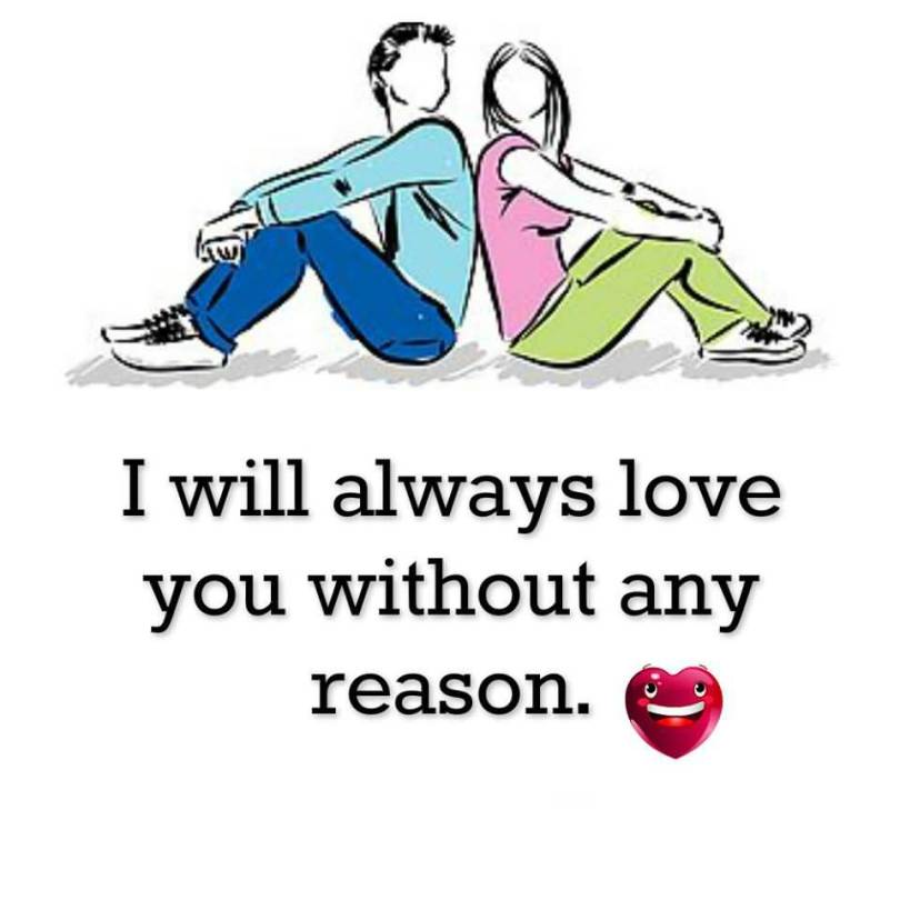 7. I WILL ALWAYS LOVE YOU WITHOUT ANY REASON