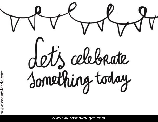 Celebration Of Life Quotes And Sayings Glamorous Celebration Of Life Quotes And Sayings 09  Quotesbae