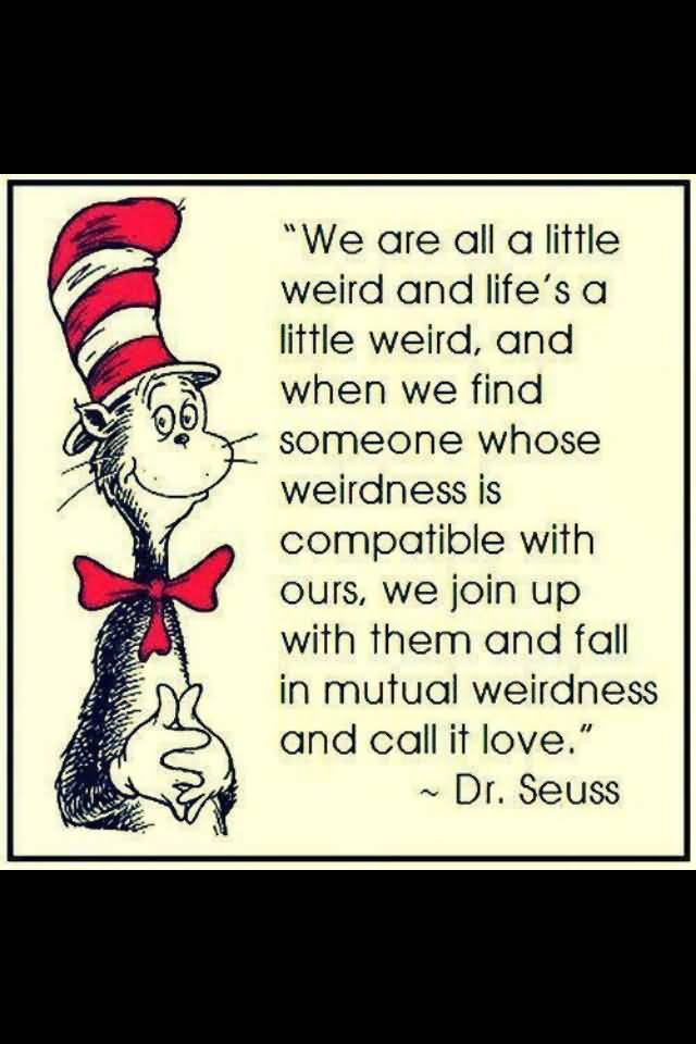 Dr Seuss Weird Love Quote Poster Brilliant 20 Dr Seuss Weird Love Quote Poster Images  Quotesbae