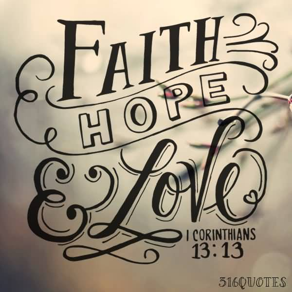 Faith Love Hope Quotes Prepossessing Faith Love Hope Quotes 05  Quotesbae