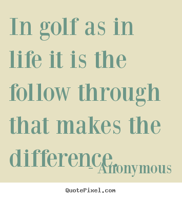 Golf And Life Quotes Alluring Golf And Life Quotes 02  Quotesbae