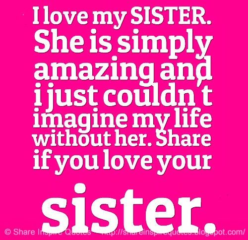 I Love My Sister Quotes Fascinating I Love My Sister Quotes 07  Quotesbae