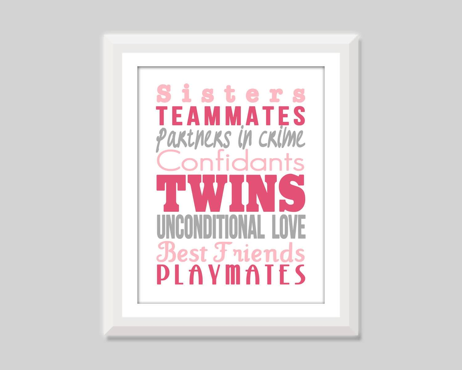 I Love My Sister Quotes I Love My Twin Sister Quotes 17  Quotesbae