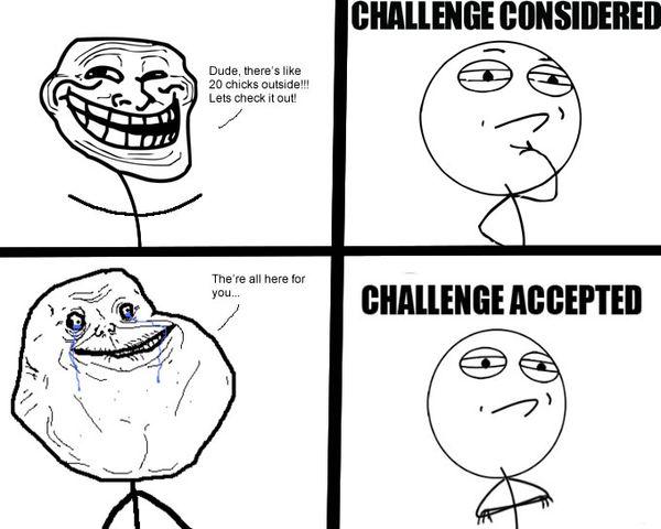 Funny Challenge Considered Meme Image