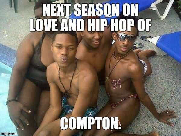 Funny Next Season on Love and Hip Hop of Compton pictures