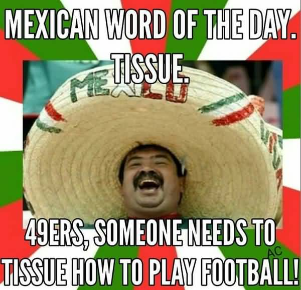 Funny anti mexican memes image?resize=600%2C579 40 top mexican meme that make you laugh quotesbae,Thanksgiving With Hispanic Families Memes